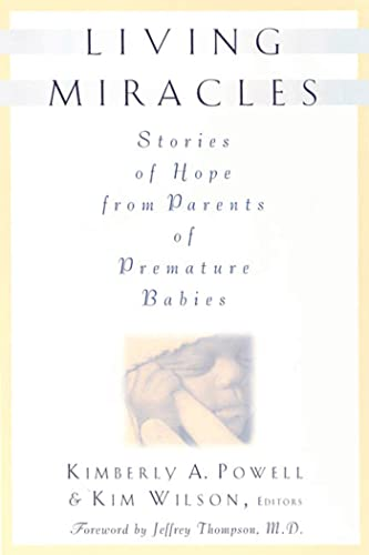9780312272722: Living Miracles: Stories of Hope from Parents of Premature Babies