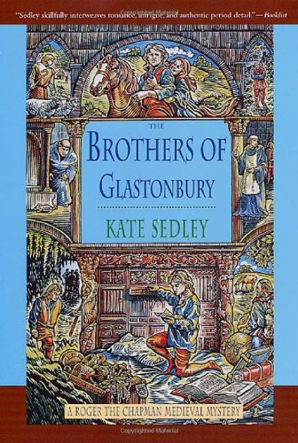 9780312272821: The Brothers of Glastonbury (Roger the Chapman Medieval Mysteries)