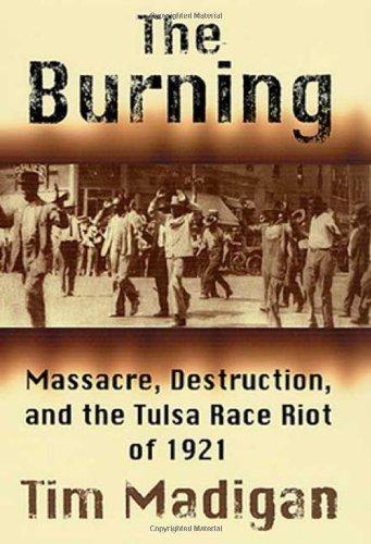 9780312272838: The Burning: Massacre, Destruction, and the Tulsa Race Riot of 1921