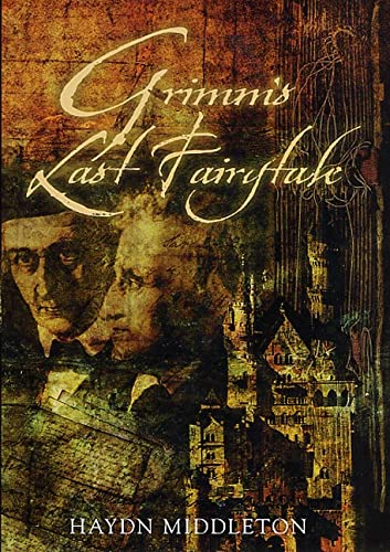 9780312272906: Grimm's Last Fairytale: A Novel