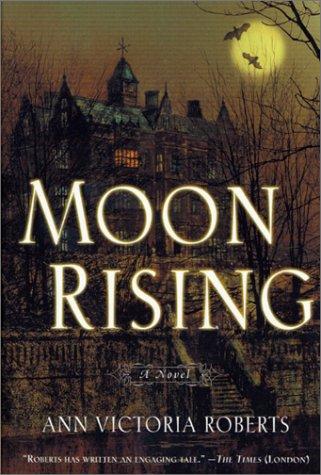 Moon Rising: Roberts, Ann Victoria