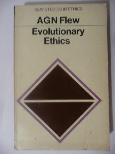 Evolutionary Ethics,: Antony Garrard Newton, Flew