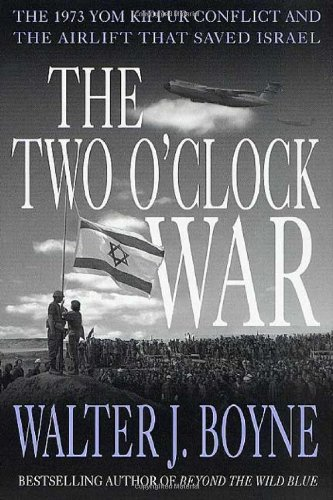 9780312273033: The Two O'Clock War: The 1973 Yom Kippur Conflict and the Airlift That Saved Israel