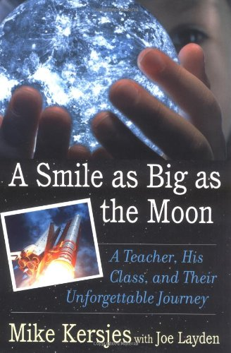 9780312273149: A Smile As Big As the Moon: A Teacher, His Class and Their Unforgettable Journey