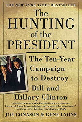 9780312273194: The Hunting of the President: The Ten-Year Campaign to Destroy Bill and Hillary Clinton