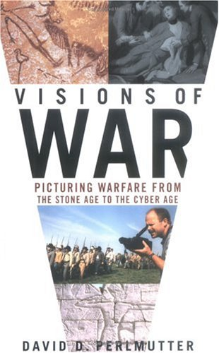 9780312273323: Visions of War: Picturing Warfare from the Stone Age to the Cyber Age