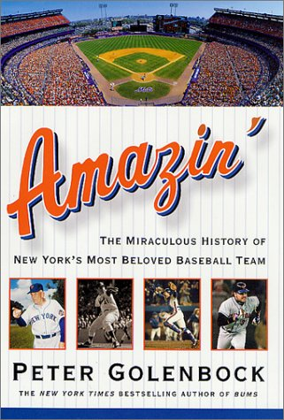 Amazin: The Miraculous History of New York's Most Beloved Baseball Team: Golenbock, Peter