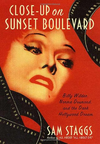 9780312274535: Close-up on Sunset Boulevard: Billy Wilder, Norma Desmond, and the Dark Hollywood Dream