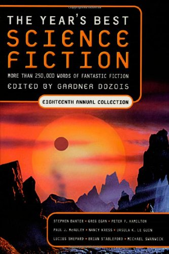 THE YEAR'S BEST SCIENCE FICTION: EIGHTEENTH ANNUAL COLLECTION: Dozois, Gardner (editor)