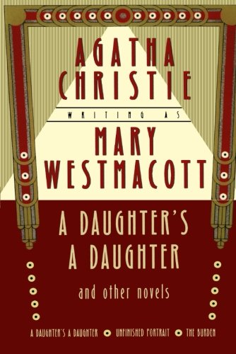 9780312274726: A Daughter's a Daughter and Other Novels: A Mary Westmacott Omnibus