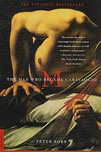 M : The Man Who Became Caravaggio: Peter Robb