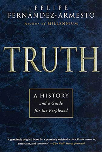 9780312274948: Truth: A History and a Guide for the Perplexed