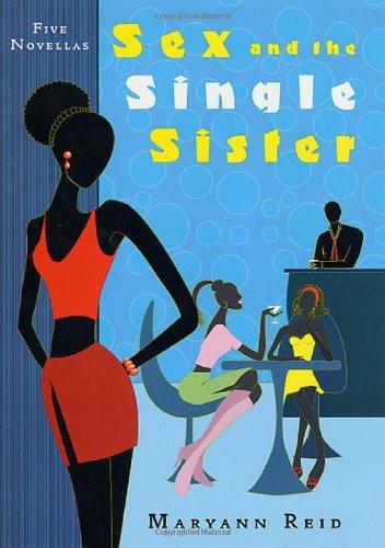 Sex and the Single Sister: Five Novellas: Reid, Maryann