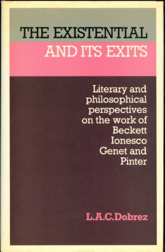 The Existential and Its Exits: Literary and Philosophical Perspectives on the Works of Beckett, I...