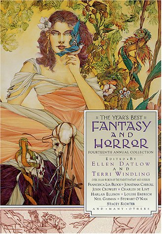 THE YEAR'S BEST FANTASY AND HORROR FOURTEENTH (14TH) ANNUAL COLLECTION: Datlow, Ellen, and ...
