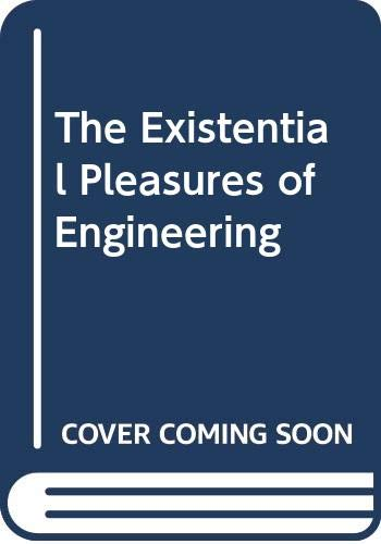 9780312275457: The Existential Pleasures of Engineering