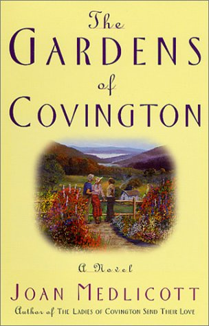The Gardens of Covington: A Novel (Ladies of Covington): Medlicott, Joan A.