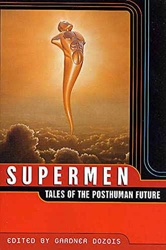 9780312275693: Supermen: Tales of the Posthuman Future