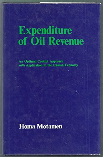 Expenditure of Oil Revenue. An Optimal Control Approach with Application to the Iranian Economy: ...