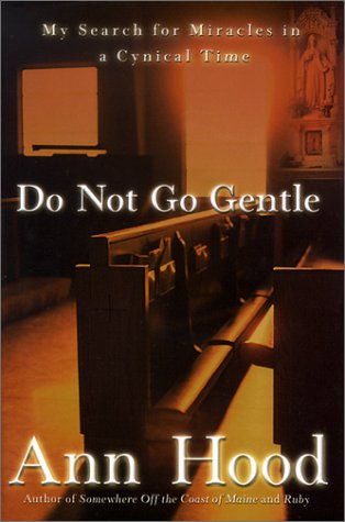 Do Not Go Gentle: Hood, Ann
