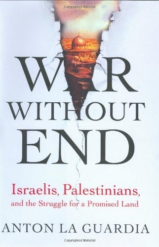 9780312276690: War Without End: Israelis, Palestinians, and the Struggle for a Promised Land