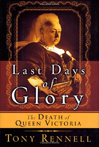 9780312276720: The Last Days of Glory: The Death of Queen Victoria
