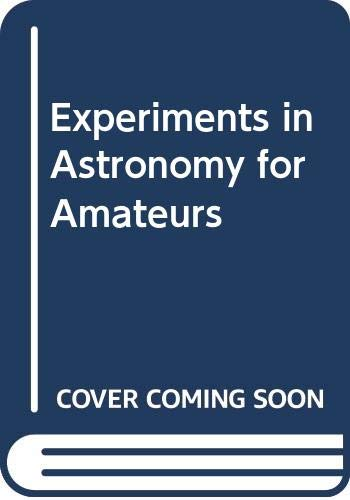 9780312276867: Experiments in Astronomy for Amateurs