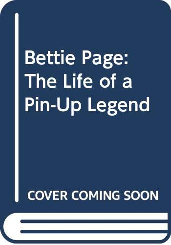 9780312276898: Bettie Page: The Life of a Pin-Up Legend