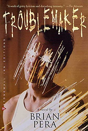 Troublemaker (Stonewall Inn Editions): Pera, Brian