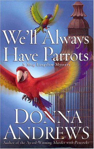 We'll Always Have Parrots: Andrews, Donna