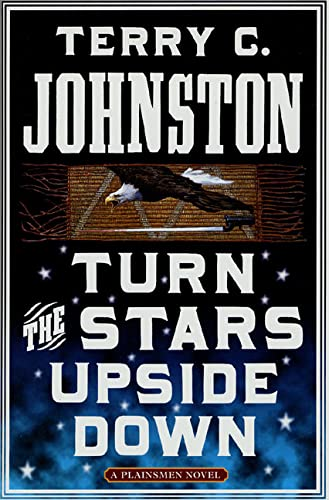 9780312277574: Turn the Stars Upside Down: The Last Days and Tragic Death of Crazy Horse (The Plainsmen Series)