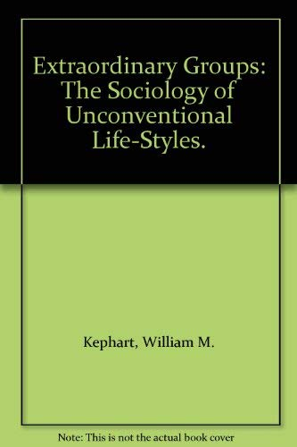9780312278618: Extraordinary Groups: The Sociology of Unconventional Life-Styles.