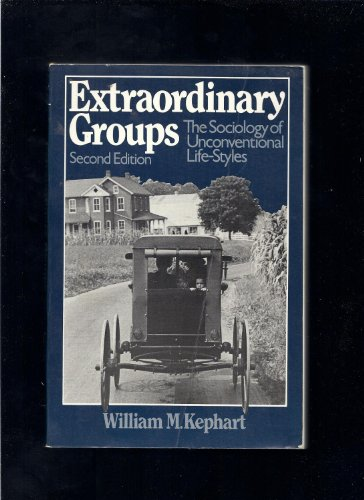 9780312278625: Extraordinary groups: The sociology of unconventional life-styles