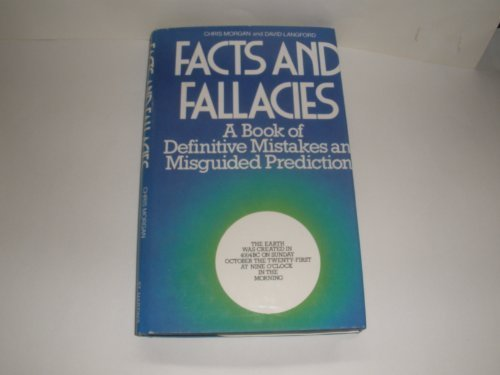 Facts and fallacies: A book of definitive mistakes and misguided predictions