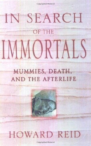 In Search of the Immortals: Mummies, Death: Howard Reid