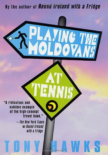 9780312280109: Playing the Moldovans at Tennis