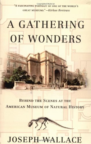 9780312280390: A Gathering of Wonders: Behind the Scenes at the American Museum of *Natural* History