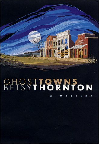 Ghost Towns: Thornton, Betsy