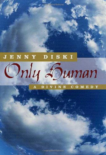 9780312280543: Only Human: A Divine Comedy