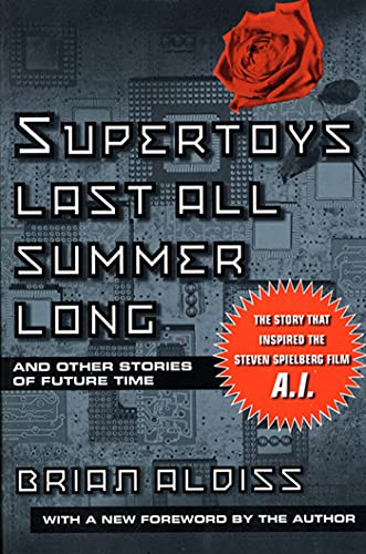 9780312280611: Supertoys Last All Summer Long: And Other Stories of Future Time