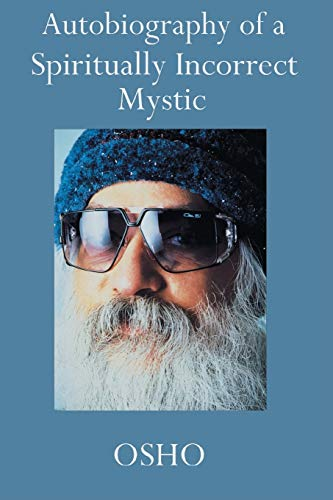 9780312280710: Autobiography of a Spiritually Incorrect Mystic