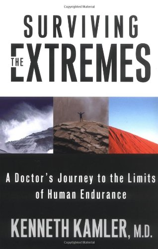 9780312280772: Surviving the Extremes: A Doctor's Journey to the Limits of Human Endurance