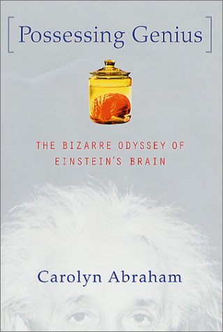 9780312281175: Possessing Genius: The Bizarre Odyssey of Einstein's Brain