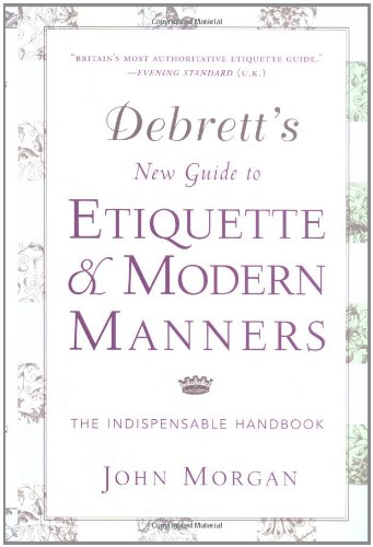 9780312281243: Debrett's New Guide to Etiquette and Modern Manners: The Indispensable Handbook