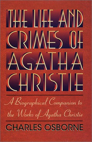 9780312281304: The Life and Crimes of Agatha Christie: A Biographical Companion to the Works of Agatha Christie