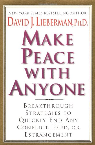 9780312281540: Make Peace With Anyone: Breakthrough Strategies to Quickly End Any Conflict, Feud, or Estrangement