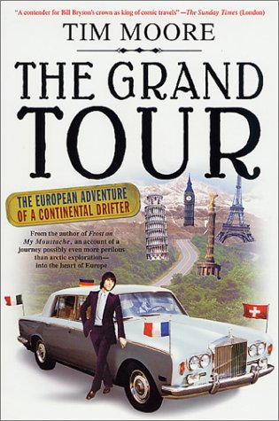 9780312281564: The Grand Tour: The European Adventure of a Continental Drifter