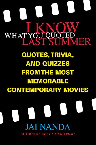 9780312281748: I Know What You Quoted Last Summer: Quotes and Trivia from the Most Memorable Contemporary Movies