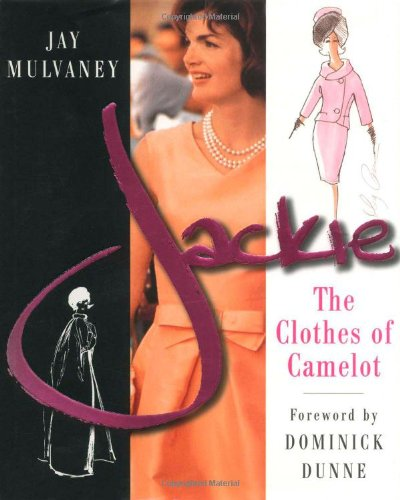 Jackie: The Clothes of Camelot: Jay Mulvaney