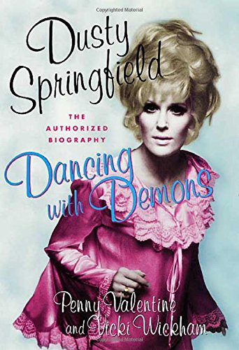 SPRINGFIELD DUSTY > DANCING WITH DEMONS: The Authorized Biography of Dusty Springfield
